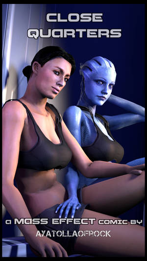 Mass Effect 3 Liara Porn 3d - AyatollaOfRock Close Quarters Mass Effect English