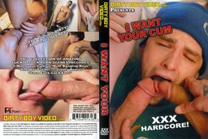 i want your cum - I Want Your Cum Dirty Boy Video