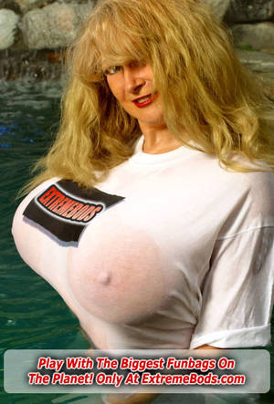 extremely huge boob implants - Big Tits In A Tight Wet T-shirt At Extreme Bods
